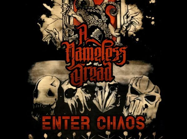 """WOM Features- A Nameless Dread – """"Enter Chaos"""" – Exclusive Premiere"""