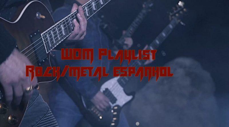 WOM Playlist – Rock/Metal Espanhol #4 – Especial Ceuta